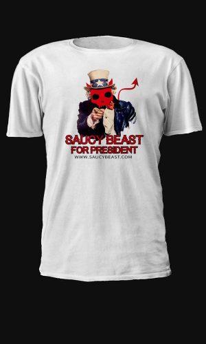 Saucy Beast for President teeshirt